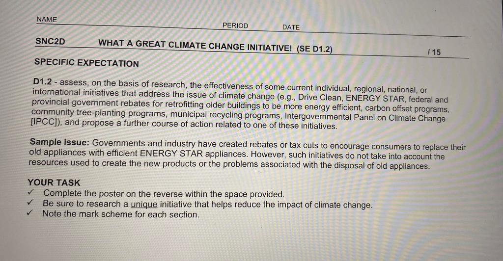NAME PERIOD DATE SNC2D WHAT A GREAT CLIMATE CHANGE INITIATIVE! (SE D1.2) / 15 SPECIFIC EXPECTATION D1.2 - assess, on the basi