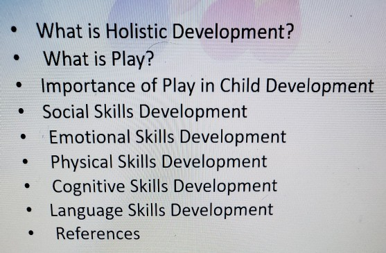 Solved What Is Holistic Development What Is Play Im Chegg Com