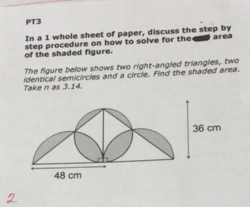 PT3 In a 1 whole sheet of paper, discuss the step by step procedure on how to solve for the area of the shaded figure. The fi