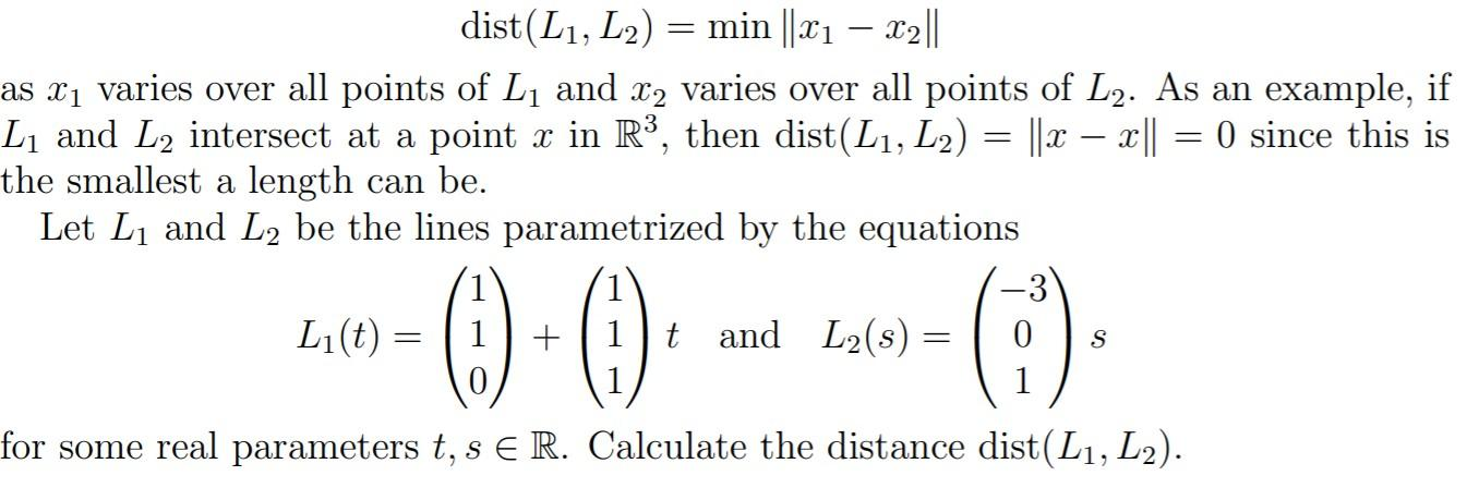 Solved L1 And L2 Are Lines In R3 Distance Between L1 An Chegg Com