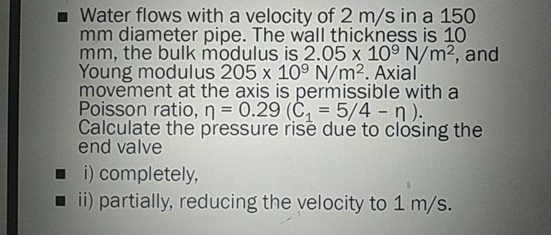 Solved: Water Flows With A Velocity Of 2 M/s In A 150 Mm D