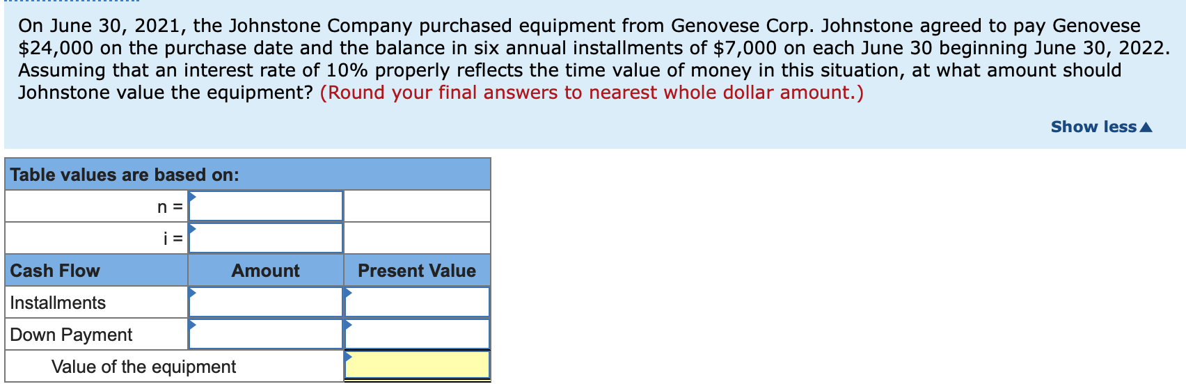 On June 30, 2021, the Johnstone Company purchased equipment from Genovese Corp. Johnstone agreed to pay Genovese $24,000 on t
