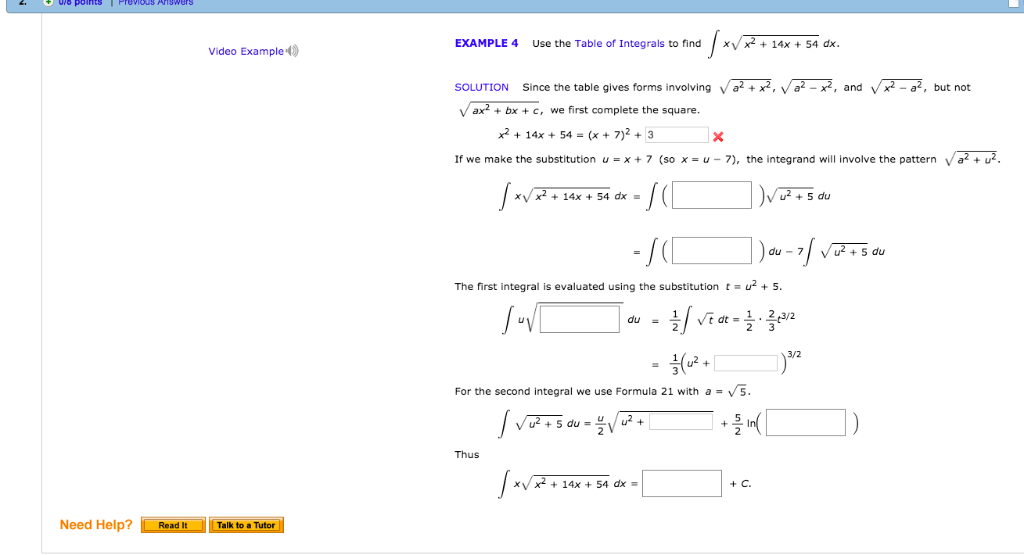 polnts T Previous Ariswers EXAMPLE 4 Use the Table of Integrals to find XV x 14x +54 dx. Video Example Since the table gives