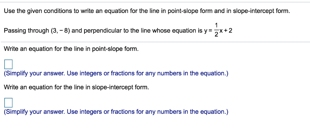 point slope form using fractions  Solved: Use The Given Conditions To Write An Equation For ...