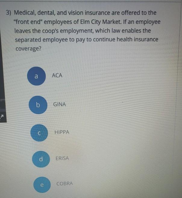 Solved: 3) Medical, Dental, And Vision Insurance Are Offer ...