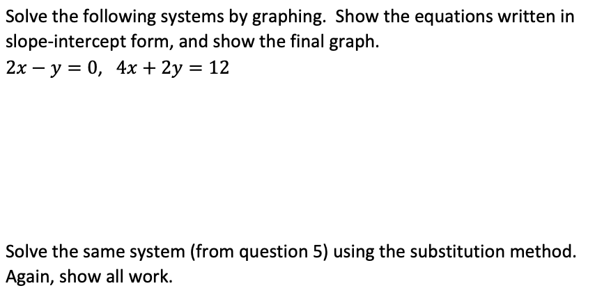 slope intercept form questions  Solved: Solve The Following Systems By Graphing. Show The ...