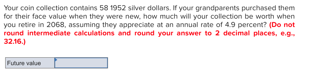 Solved: Your Coin Collection Contains 58 1952 Silver Dolla