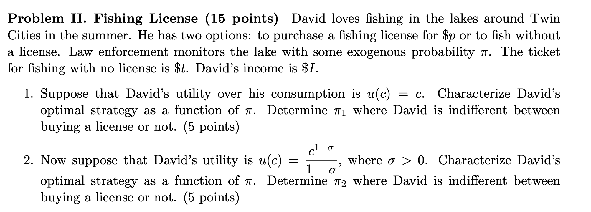 Problem II. Fishing License (15 points) David loves fishing in the lakes around Twin Cities in the summer. He has two options