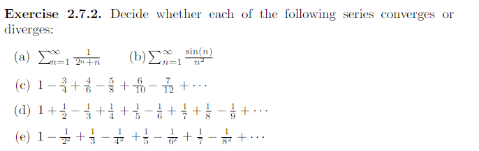 Exercise 2.7.2. Decide whether each of the following series converges or diverges: (a) L=1 *** (b) An=1 sinkn) (c) 1-Ã¥+$ - $