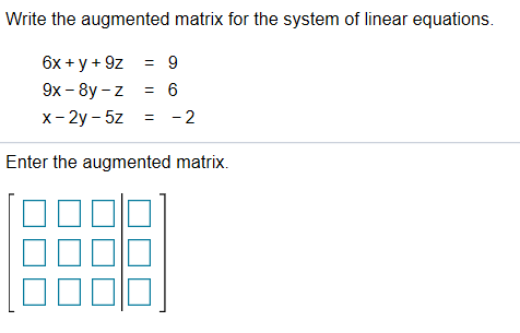 Solved: Write The Augmented Matrix For The System Of Linea...   Chegg.com