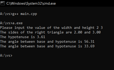 C:\Windows\System32\cmd.exe A:\vs>g++ main.cpp A:\vs>a.exe Please input the value of the width and height 2 3 The sides of th