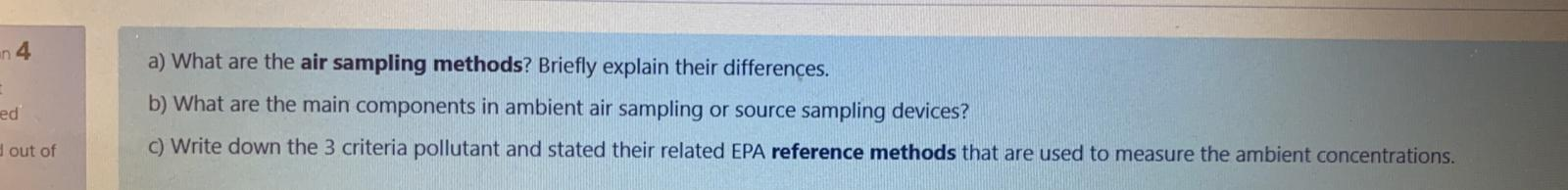 an 4 ed a) What are the air sampling methods? Briefly explain their differences. b) What are the main components in ambient a