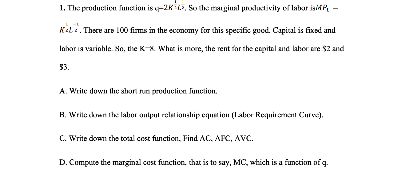 Solved: 1  The Production Function Is Q 2KEL  So The Margi