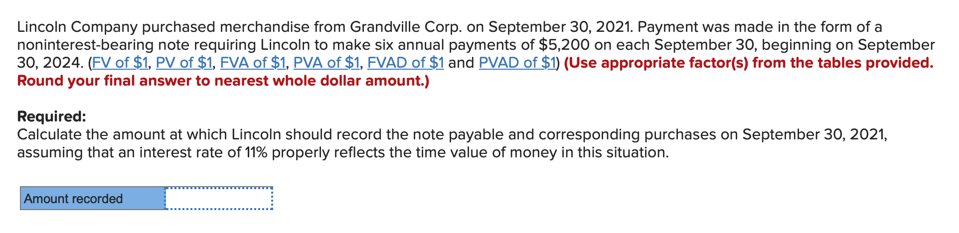 Lincoln Company purchased merchandise from Grandville Corp. on September 30, 2021. Payment was made in the form of a noninter