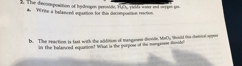 Chemical equation for the breakdown of hydrogen peroxide to water and oxygen gas