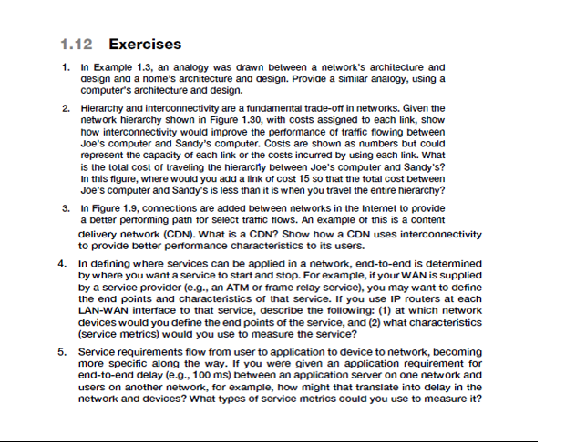 1.12 Exercises 1. In Example 1.3, an analogy was drawn between a networks architecture and design and a homes architecture