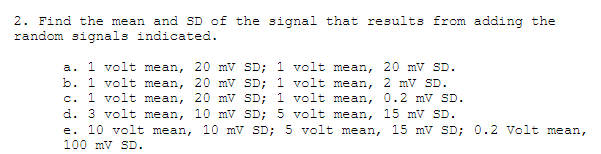 Solved: 2  Find The Mean And SD Of The Signal That Results