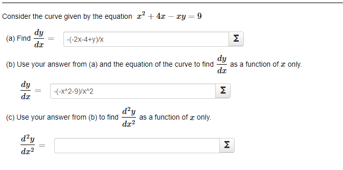 Consider the curve given by the equation x² + 4x - ty=9 (a) Find = -2X-4+y)/X (b) Use your answer from (a) and the equation o