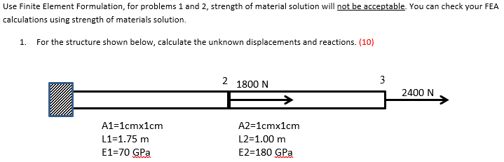 Solved: Use Finite Element Formulation, For Problems 1 And