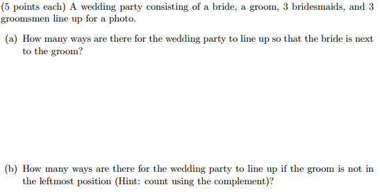Solved 5 Points Each A Wedding Party Consisting Of A Br Chegg Com