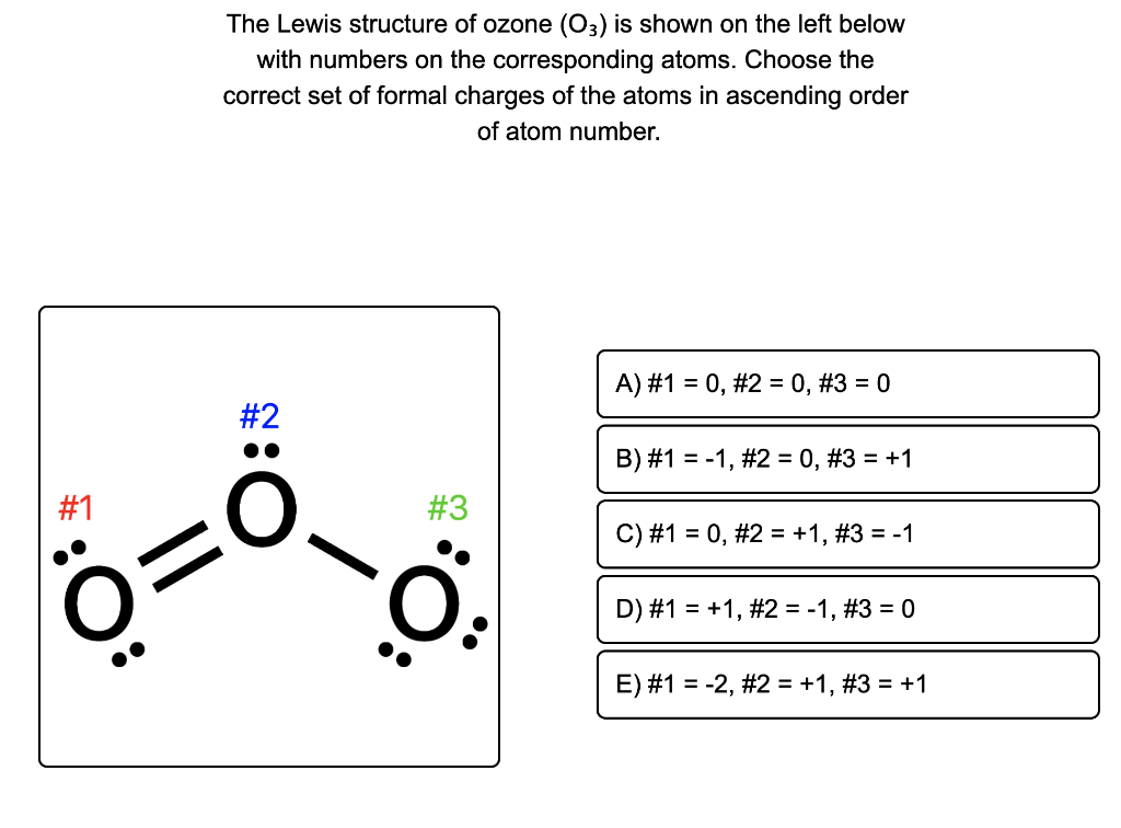Solved: The Lewis Structure Of Ozone (03) Is Shown On The ...