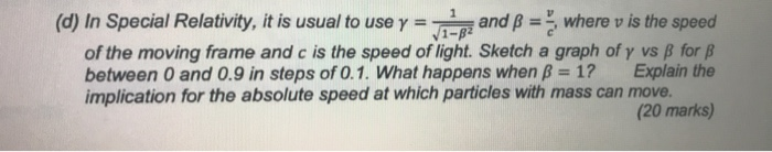 and B = 1-p where v is the speed (d) In Special Relativity, it is usual to use y 17 of the moving frame and c is the speed of