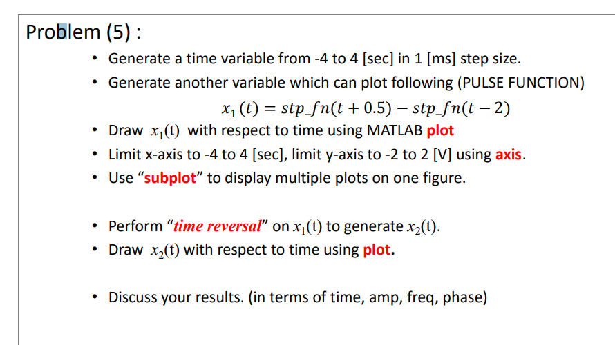 Solved: Problem (5) Generate A Time Variable From -4 To 4