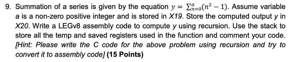 ΣΗ-0(n2 9. Summation of a series is given by the equation y = 1). Assume variable a is a non-zero positive integer and is sto