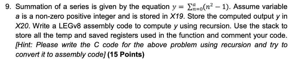 ΣΗ-0(n2 9. Summation of a series is given by the equation y = 1). Assume variable a is a non-zero positive integer and is sto