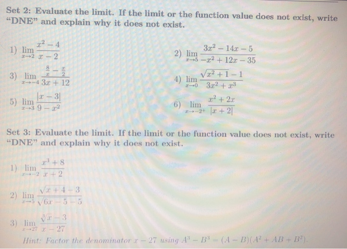 Set 2: Evaluate the limit. If the limit or the function value does not exist, write DNE and explain why it does not exist.