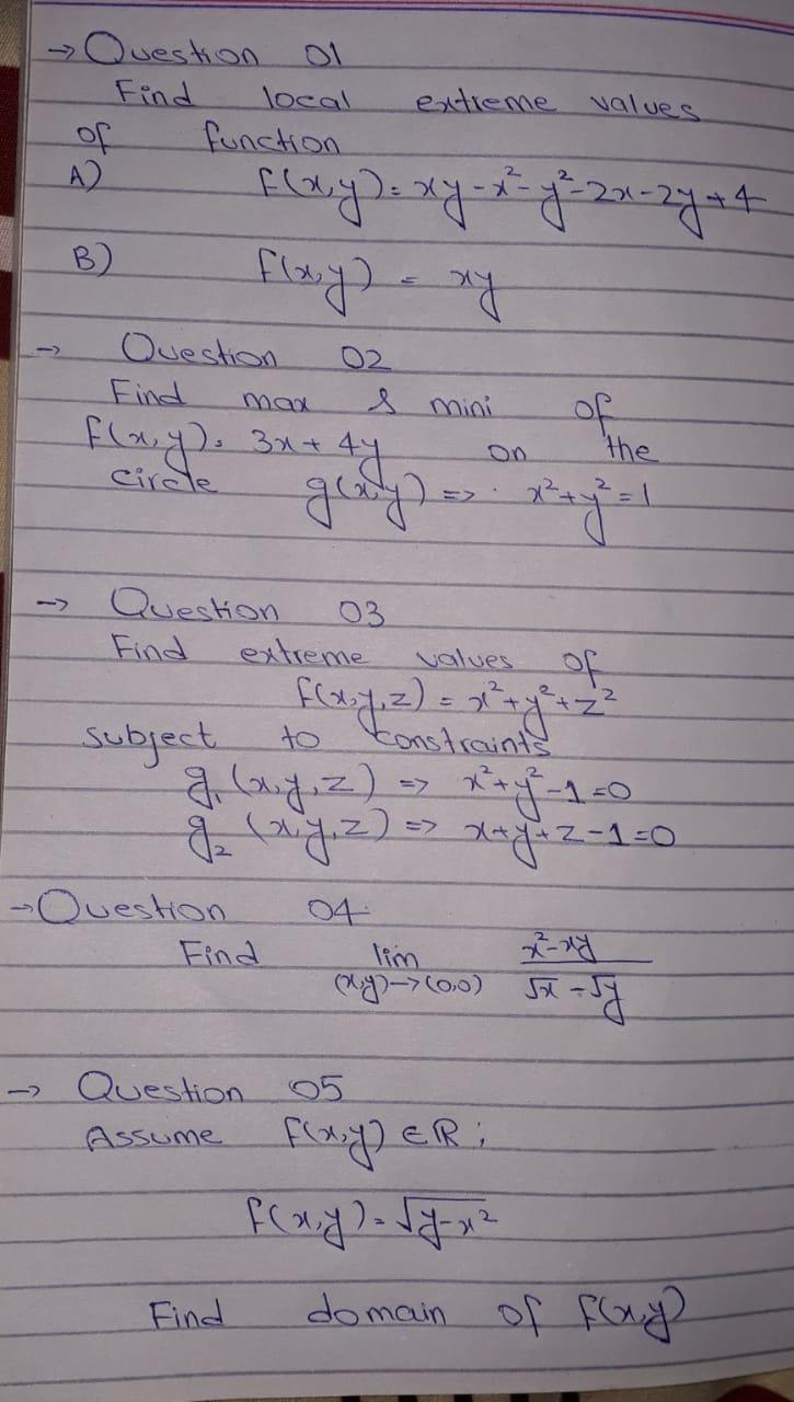 Question or Find local function A2 extreme values +4 B) Question Find man f(x,y) = xy - x - y = 21-2444 flay) any of the galy