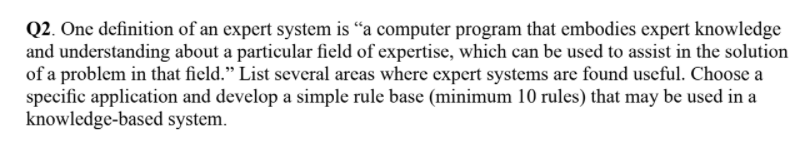 Q2 One Definition Of An Expert System Is A Computer Chegg Com