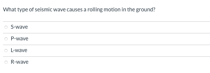 Solved: What Type Of Seismic Wave Causes A Rolling Motion ... | Chegg.com