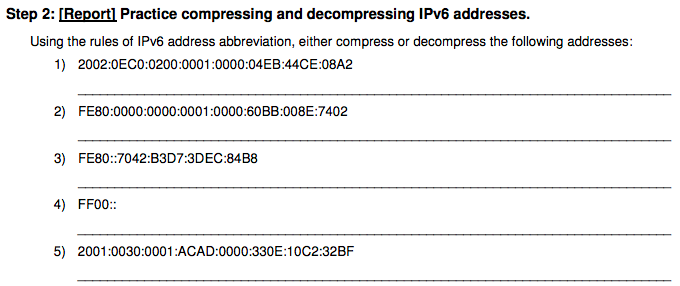 Step 2: [Report] Practice compressing and decompressing IPv6 addresses. Using the rules of IPv6 address abbreviation, either