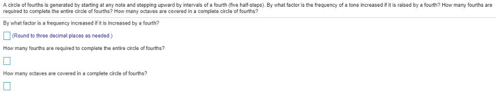 A circle of fourths is generated by starting at any note and stepping upward by intervals of a fourth (five half-steps). By w