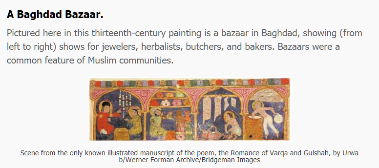 A Baghdad Bazaar. Pictured here in this thirteenth-century painting is a bazaar in Baghdad, showing (from left to right) show