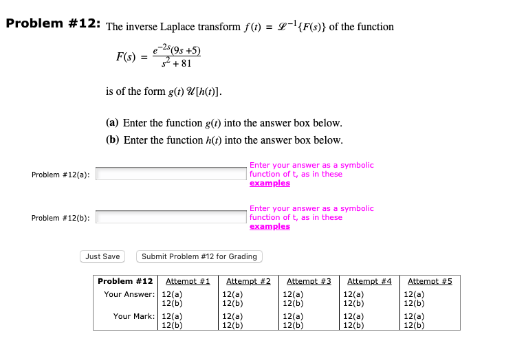Solved: Problem #12: The Inverse Laplace Transform F(t) L