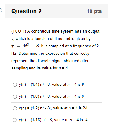 Solved: Question 2 10 Pts (TCO 1) A Continuous Time System