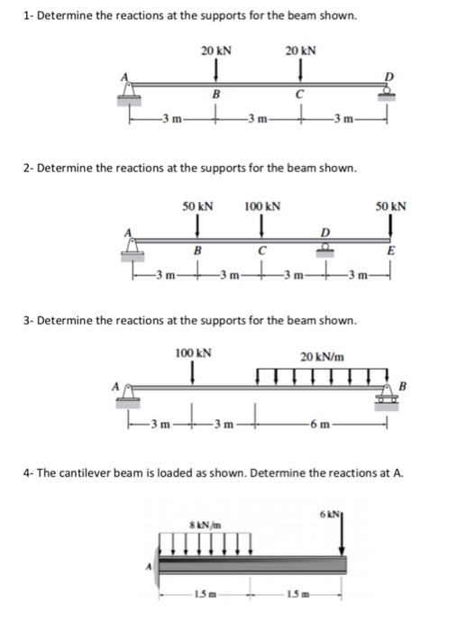 1- Determine the reactions at the supports for the beam shown. 20 kN 20 kN B C 2- Determine the reactions at the supports for