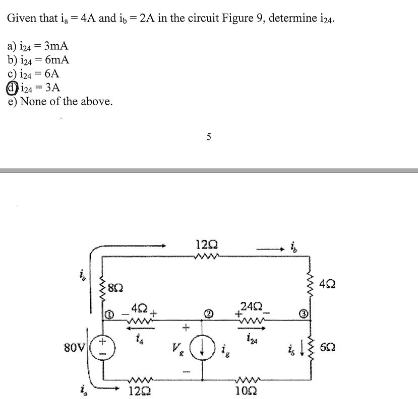 Given that ia = 4A and in = 2A in the circuit Figure 9, determine i24. a) i24 = 3mA b) i24 = 6mA c) i24 = 6A di24 = 3A e) Non