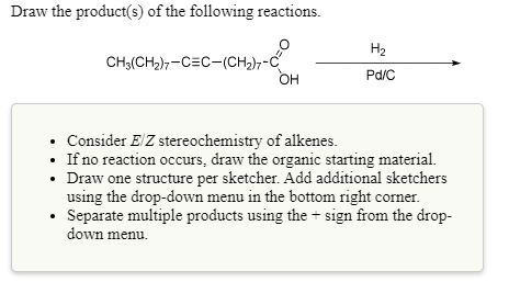 Draw The Organic Product(s) Of The Following Reaction. H2 ...