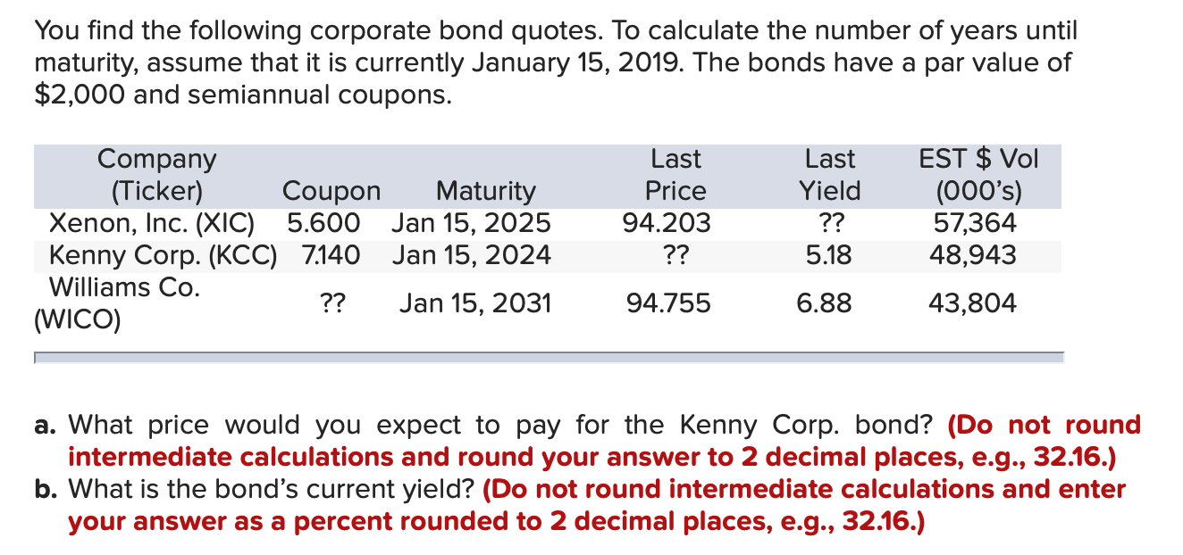 You find the following corporate bond quotes. To calculate the number of years until maturity, assume that it is currently Ja