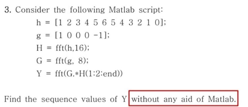 Solved 3 Consider The Following Matlab Script H 1 2 3 4 Chegg Com