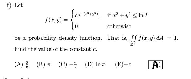 F) Let If 2y In2 E-(a2+y2) се F(x, Y) Otherwise 0