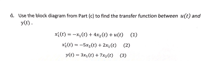 use the block diagram from part (c) to find the transfer function