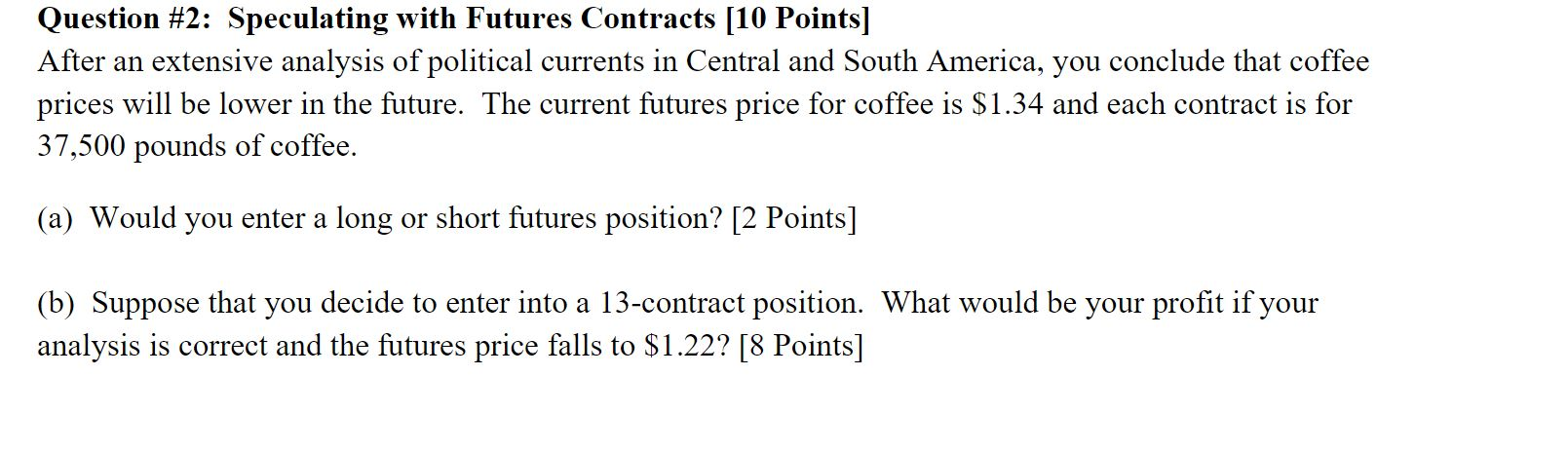 Solved Question 2 Speculating With Futures Contracts 1 Chegg Com