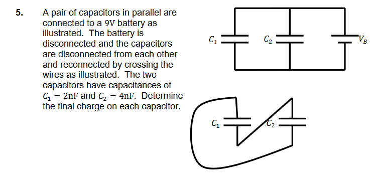 Solved: 5. A Pair Of Capacitors In Parallel Are Connected ... on