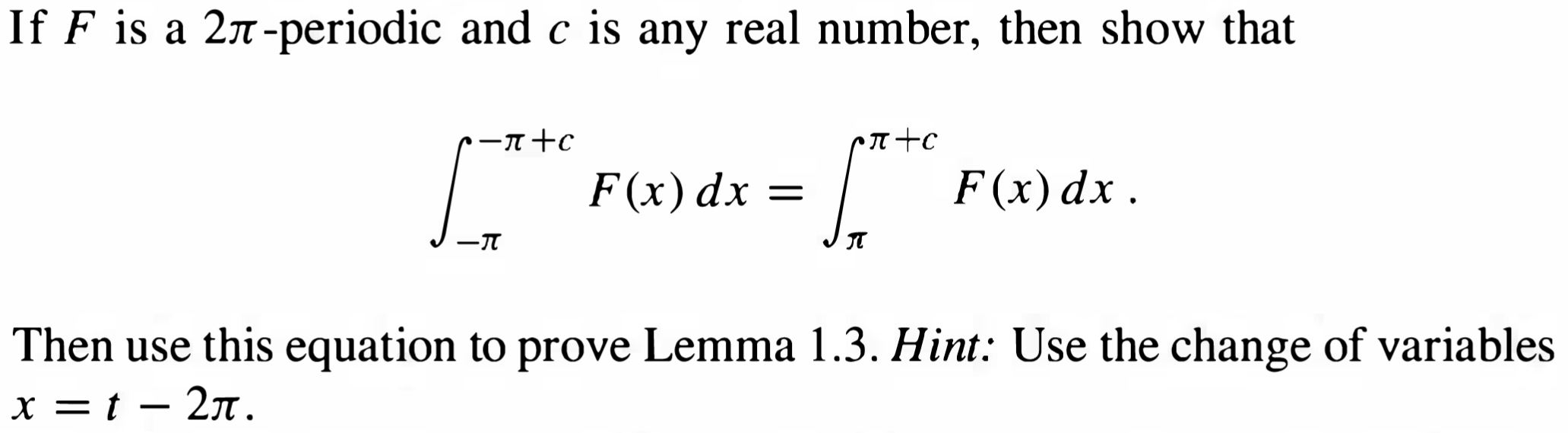 If F is a 24-periodic and c is any real number, then show that r-r+c prto I F(x) dx = F(x)dx. J -N Then use this equation to