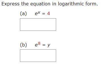Solved Express The Equation In Logarithmic Form A Ex Chegg Com
