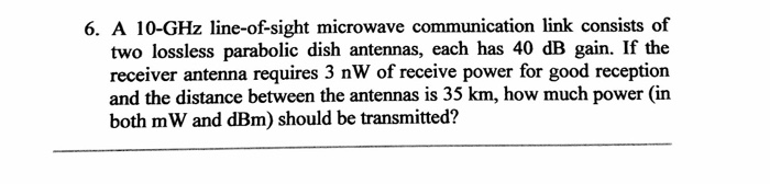 Solved: 6  A 10-GHz Line-of-sight Microwave Communication
